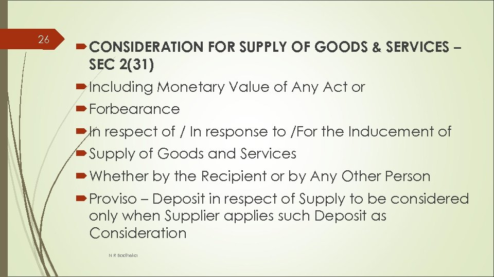 26 CONSIDERATION FOR SUPPLY OF GOODS & SERVICES – SEC 2(31) Including Monetary Value
