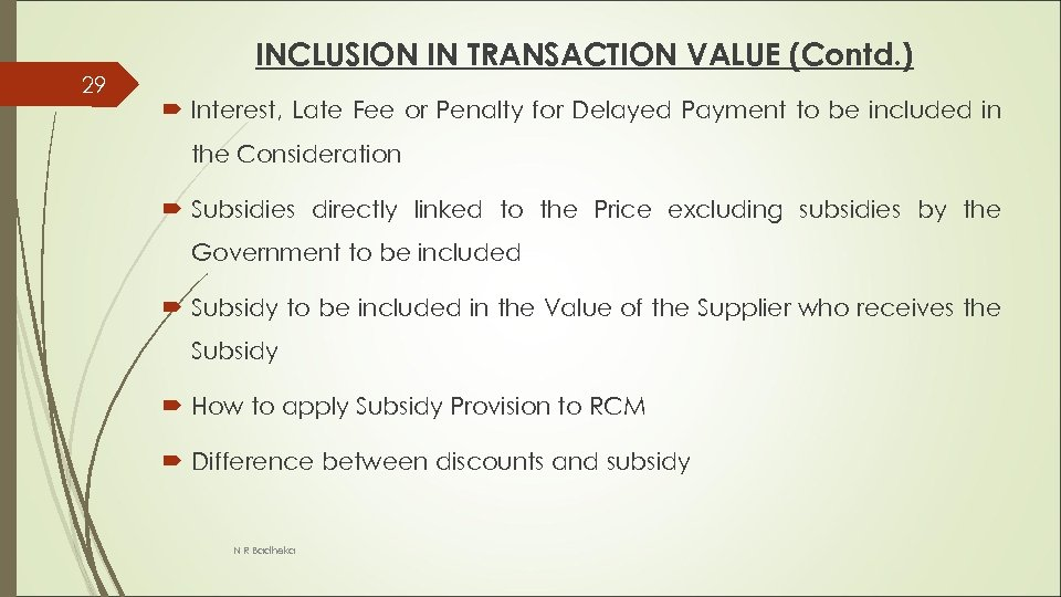 29 INCLUSION IN TRANSACTION VALUE (Contd. ) Interest, Late Fee or Penalty for Delayed