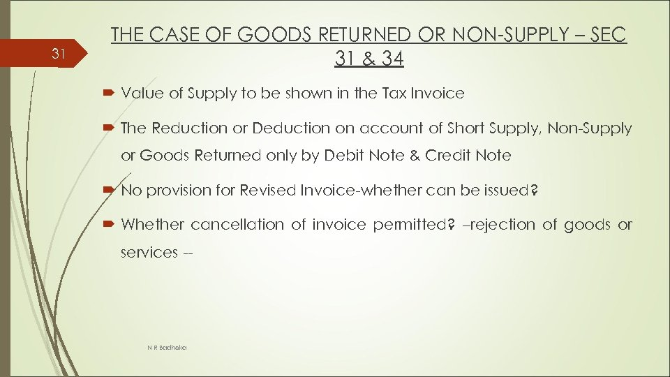 31 THE CASE OF GOODS RETURNED OR NON-SUPPLY – SEC 31 & 34 Value