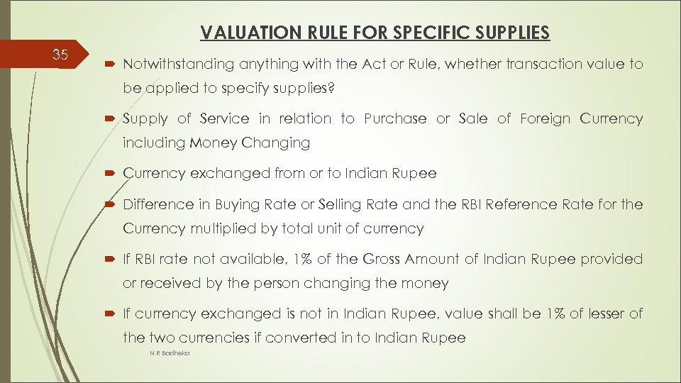VALUATION RULE FOR SPECIFIC SUPPLIES 35 Notwithstanding anything with the Act or Rule, whether