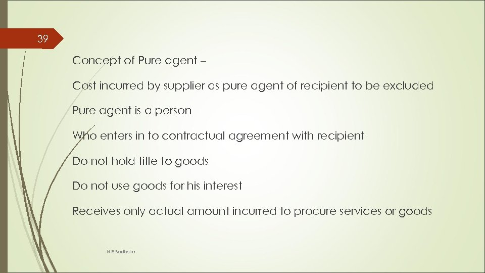 39 Concept of Pure agent – Cost incurred by supplier as pure agent of
