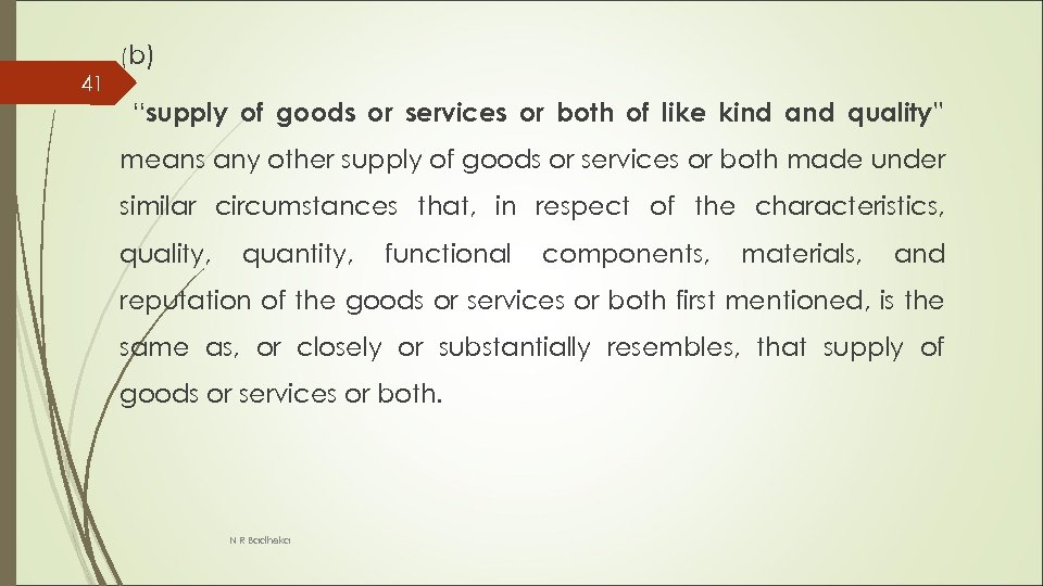 """(b) 41 """"supply of goods or services or both of like kind and quality"""""""