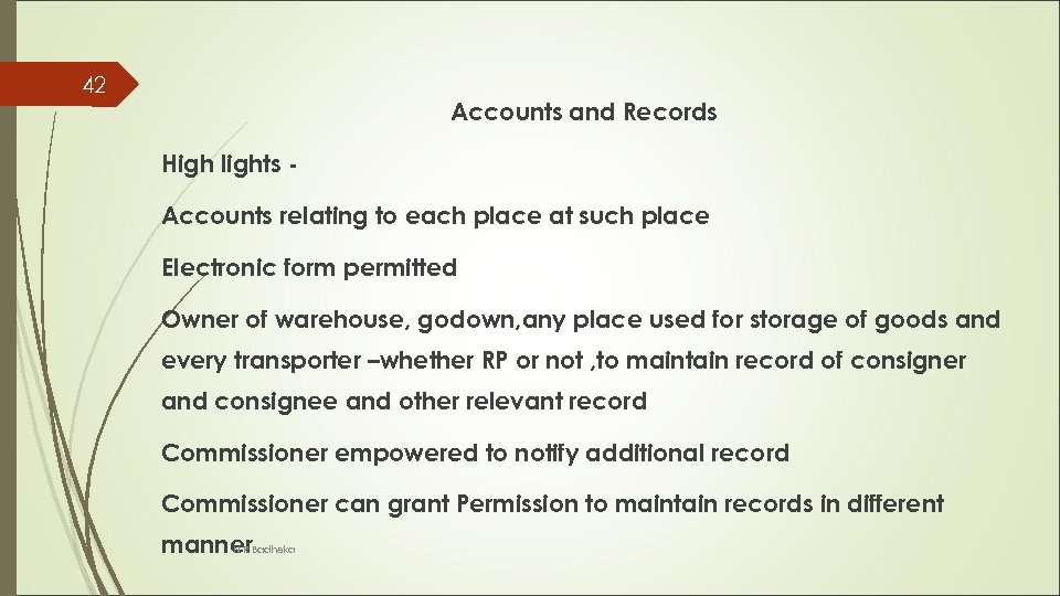 42 Accounts and Records High lights Accounts relating to each place at such place