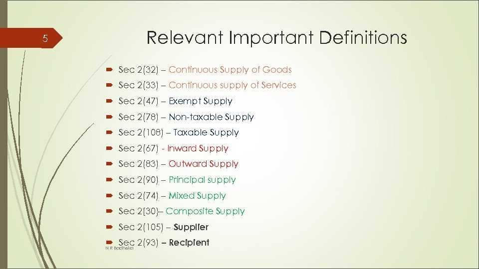 5 Relevant Important Definitions Sec 2(32) – Continuous Supply of Goods Sec 2(33) –
