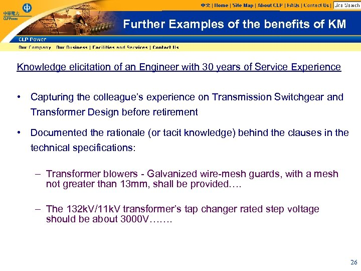 Further Examples of the benefits of KM Knowledge elicitation of an Engineer with 30