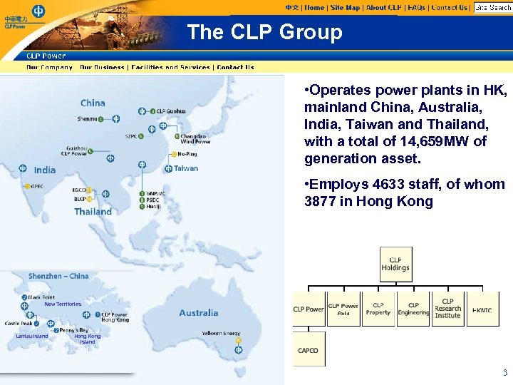 The CLP Group • Operates power plants in HK, mainland China, Australia, India, Taiwan