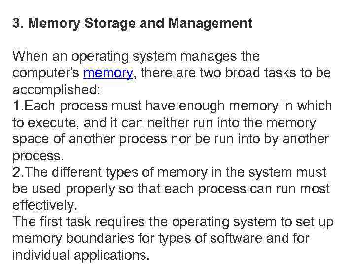 3. Memory Storage and Management When an operating system manages the computer's memory, there