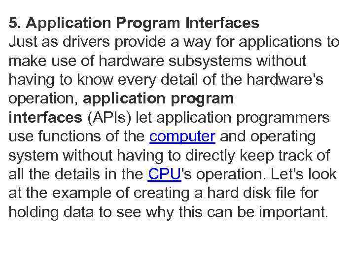 5. Application Program Interfaces Just as drivers provide a way for applications to make