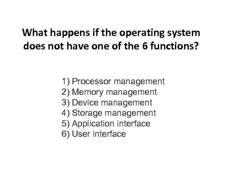 What happens if the operating system does not have one of the 6 functions?