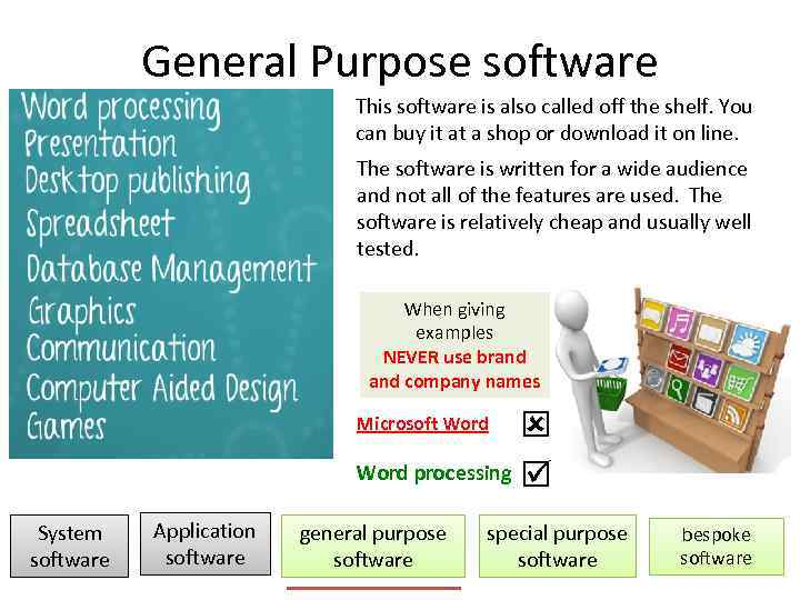 General Purpose software This software is also called off the shelf. You can buy