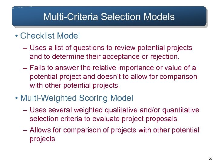 Multi-Criteria Selection Models • Checklist Model – Uses a list of questions to review