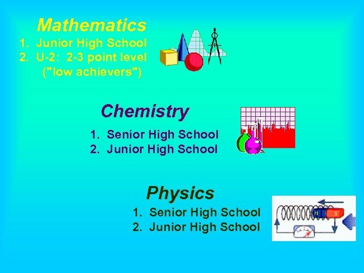 Mathematics 1. Junior High School 2. U-2: 2 -3 point level (
