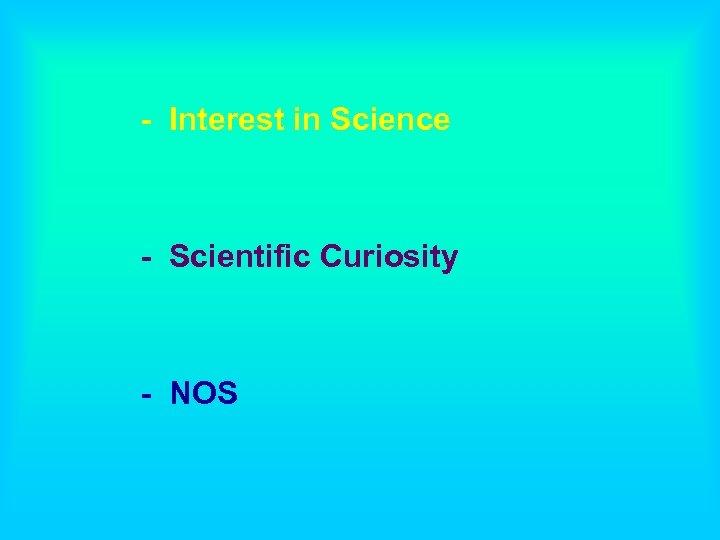 - Interest in Science - Scientific Curiosity - NOS