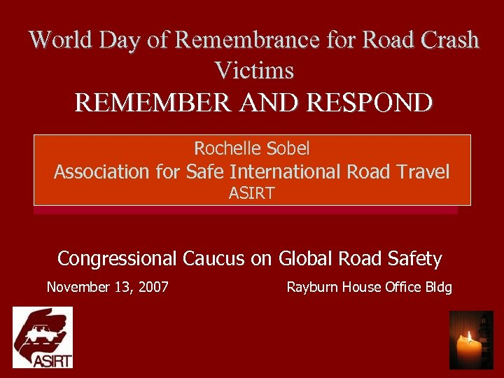 World Day of Remembrance for Road Crash Victims REMEMBER AND RESPOND Rochelle Sobel Association