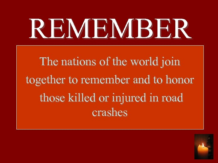 REMEMBER The nations of the world join together to remember and to honor those