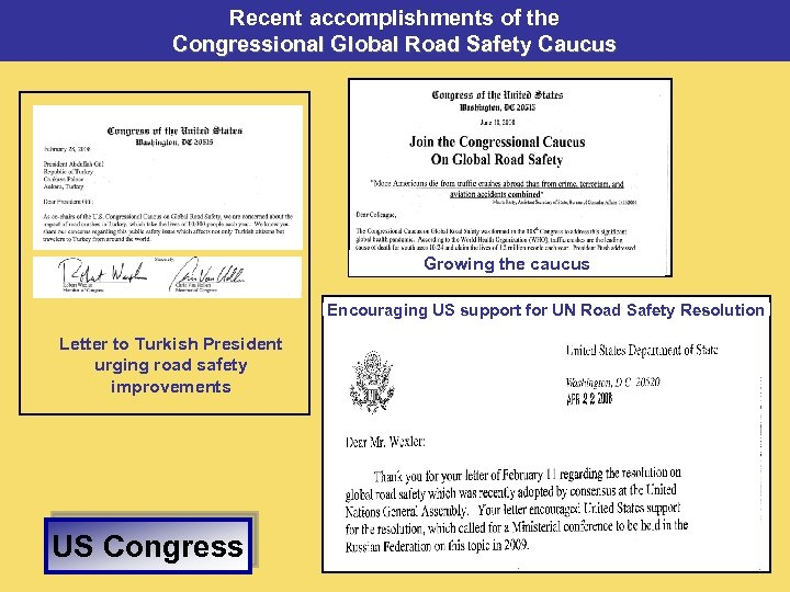 Recent accomplishments of the Congressional Global Road Safety Caucus Growing the caucus Encouraging US