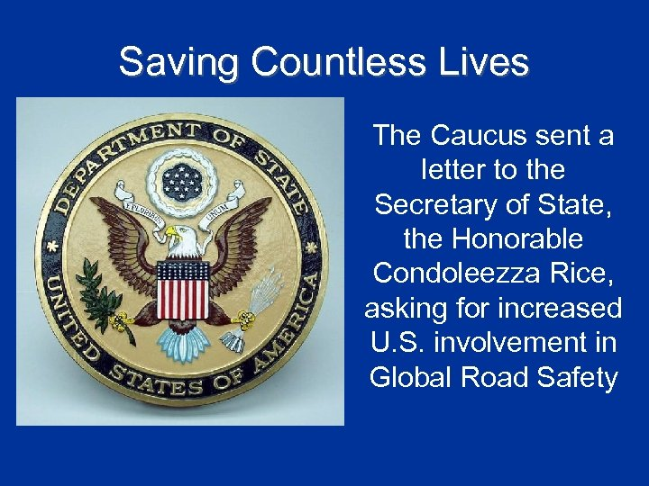 Saving Countless Lives The Caucus sent a letter to the Secretary of State, the