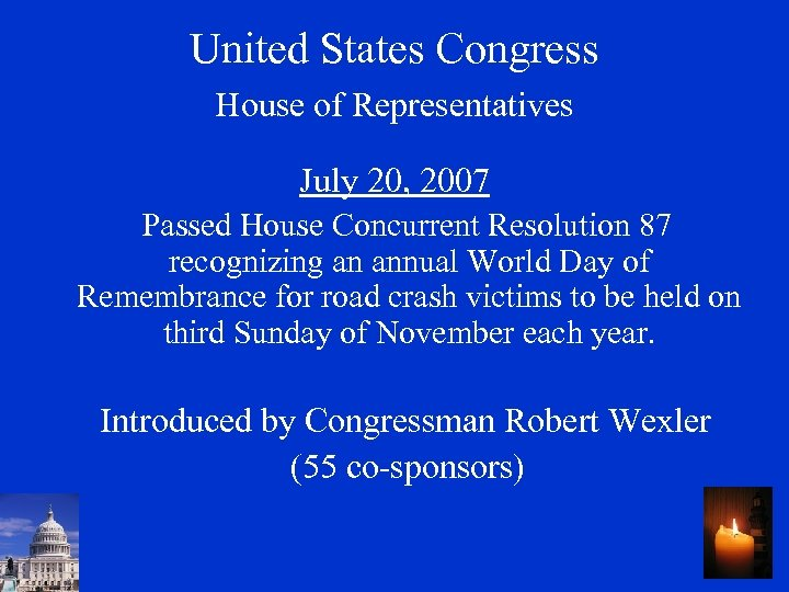 United States Congress House of Representatives July 20, 2007 Passed House Concurrent Resolution 87