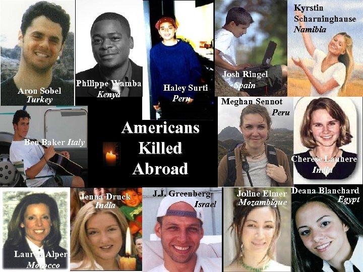 Kyrstin Scharninghause Namibia Aron Sobel Turkey Philippe Wamba Kenya Ben Baker Italy Americans Killed