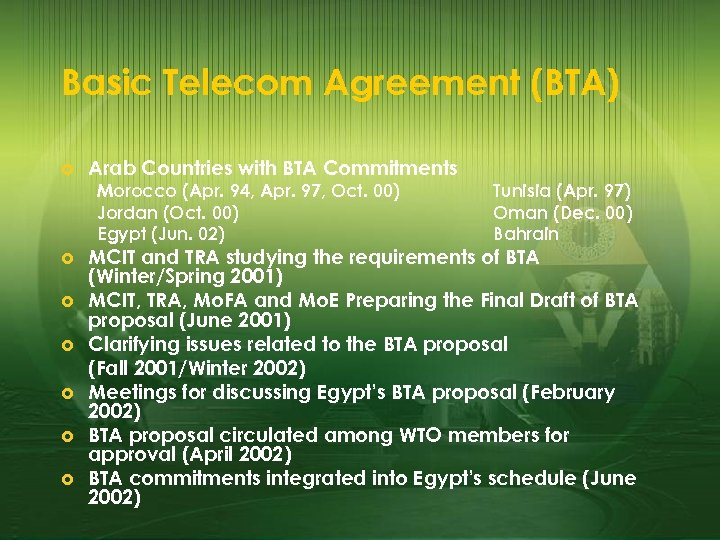 Basic Telecom Agreement (BTA) £ Arab Countries with BTA Commitments Morocco (Apr. 94, Apr.