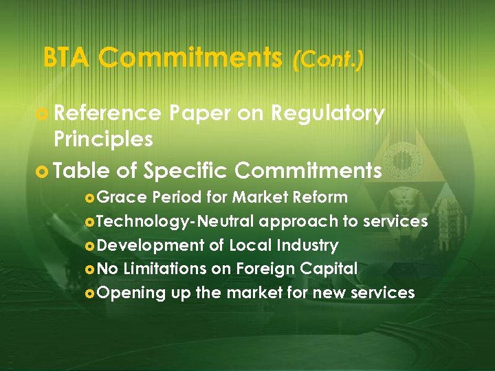 BTA Commitments (Cont. ) £ Reference Paper on Regulatory Principles £ Table of Specific