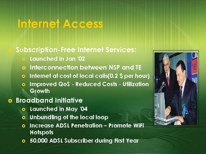 Internet Access £ Subscription-Free Internet Services: £ Launched in Jan ' 02 £ Interconnection