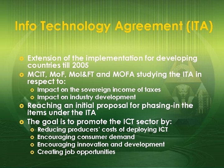 Info Technology Agreement (ITA) £ £ Extension of the implementation for developing countries till