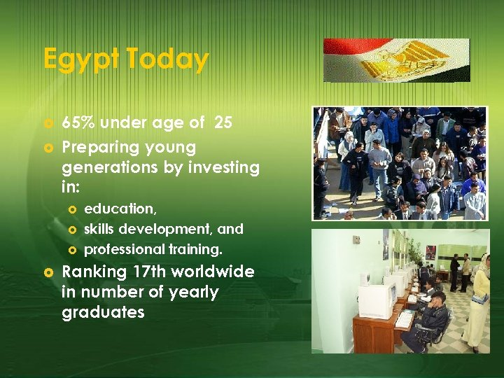Egypt Today £ £ 65% under age of 25 Preparing young generations by investing