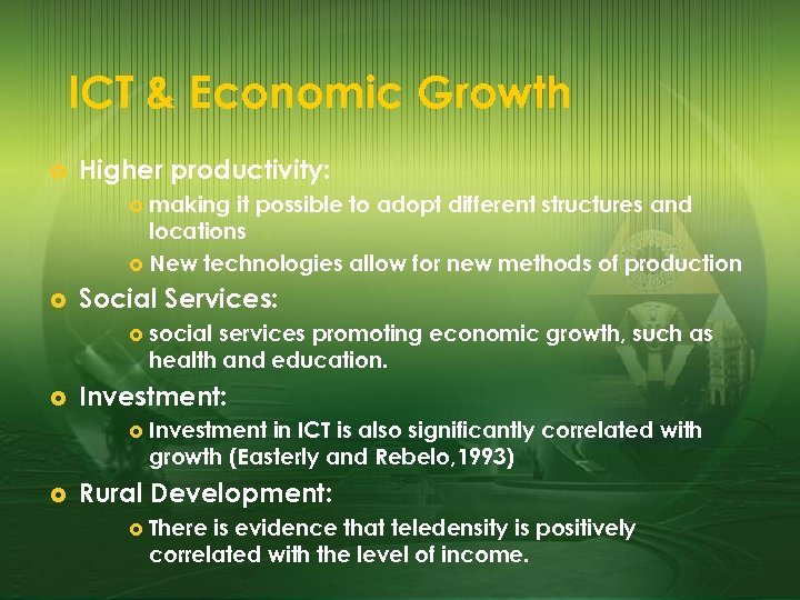 ICT & Economic Growth £ Higher productivity: £ making it possible to adopt different
