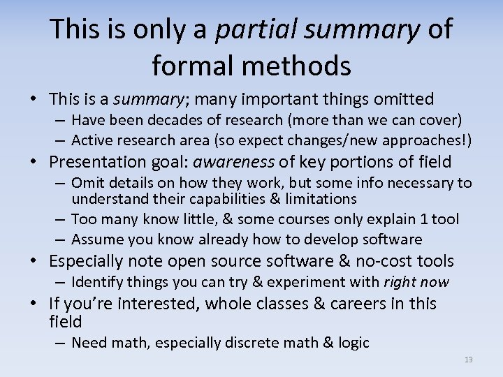 This is only a partial summary of formal methods • This is a summary;