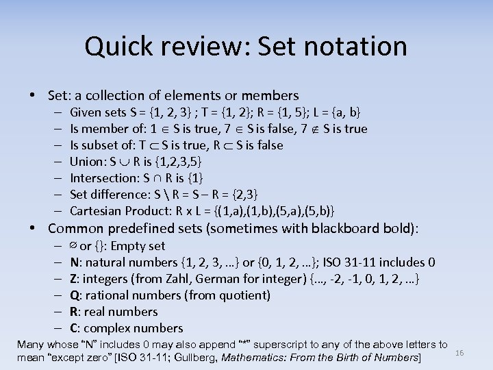 Quick review: Set notation • Set: a collection of elements or members – –