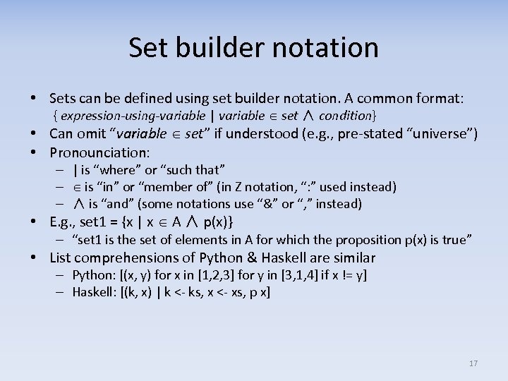 Set builder notation • Sets can be defined using set builder notation. A common