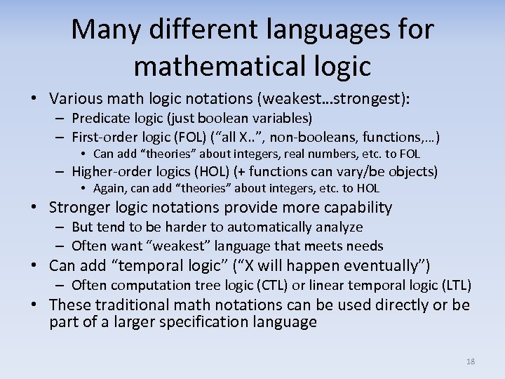 Many different languages for mathematical logic • Various math logic notations (weakest…strongest): – Predicate