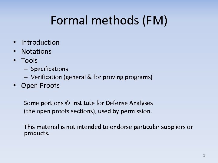 Formal methods (FM) • Introduction • Notations • Tools – Specifications – Verification (general