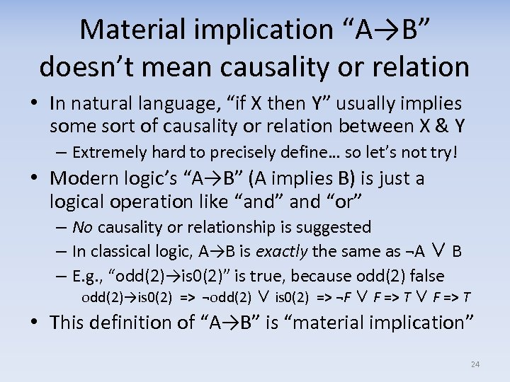 """Material implication """"A→B"""" doesn't mean causality or relation • In natural language, """"if X"""