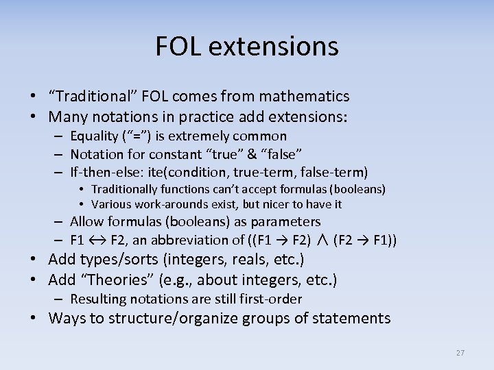 """FOL extensions • """"Traditional"""" FOL comes from mathematics • Many notations in practice add"""