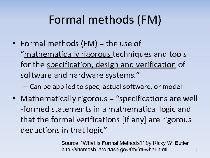 """Formal methods (FM) • Formal methods (FM) = the use of """"mathematically rigorous techniques"""