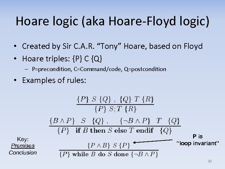 "Hoare logic (aka Hoare-Floyd logic) • Created by Sir C. A. R. ""Tony"" Hoare,"