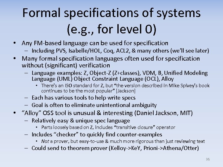 Formal specifications of systems (e. g. , for level 0) • Any FM-based language