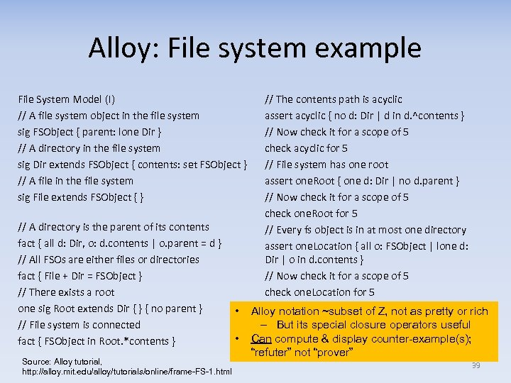 Alloy: File system example File System Model (I) // A file system object in