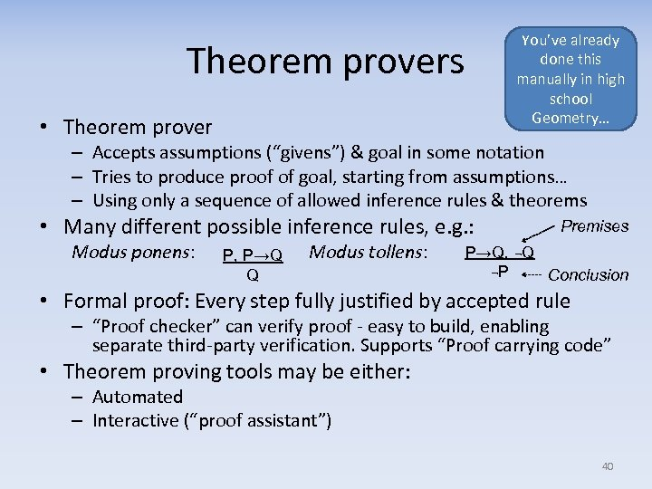 Theorem provers • Theorem prover You've already done this manually in high school Geometry…
