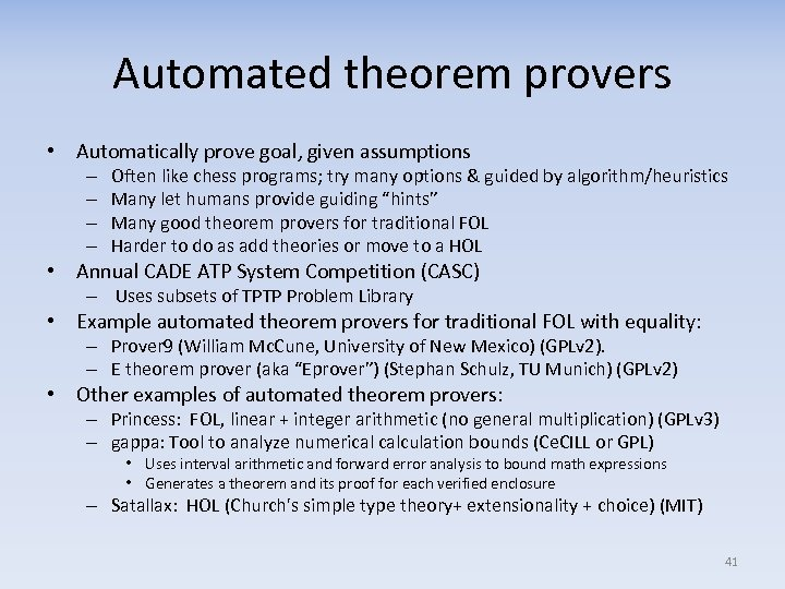 Automated theorem provers • Automatically prove goal, given assumptions – – Often like chess