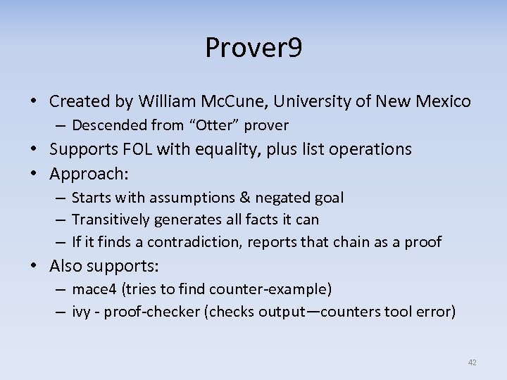 Prover 9 • Created by William Mc. Cune, University of New Mexico – Descended