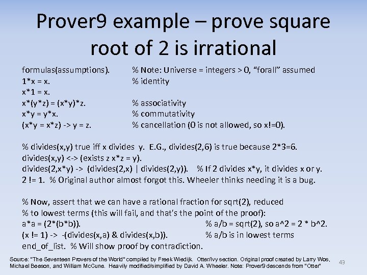 Prover 9 example – prove square root of 2 is irrational formulas(assumptions). 1*x =