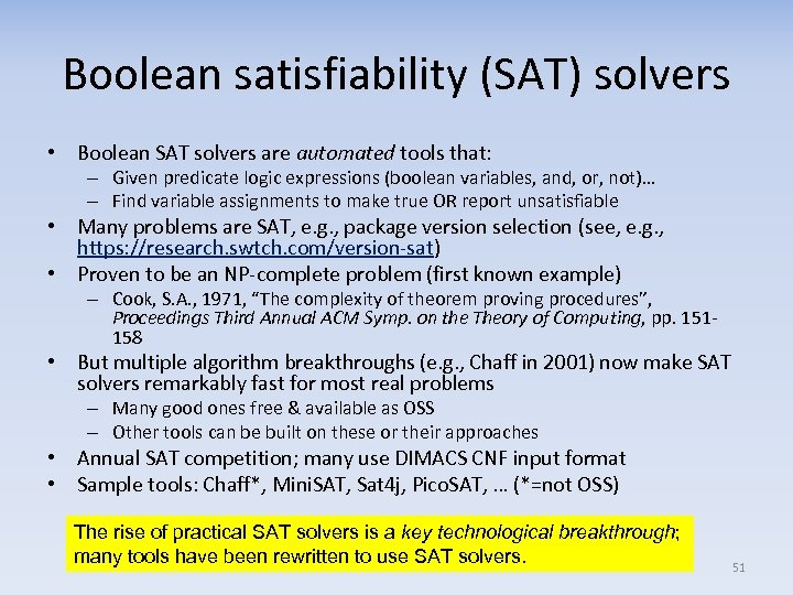 Boolean satisfiability (SAT) solvers • Boolean SAT solvers are automated tools that: – Given