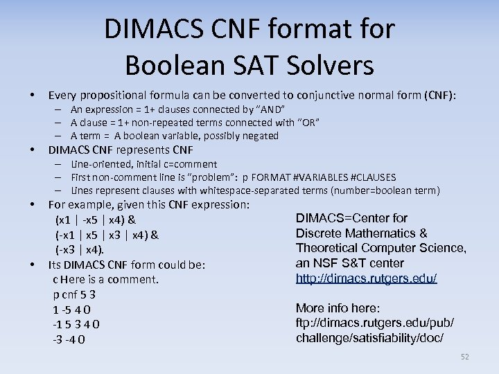 DIMACS CNF format for Boolean SAT Solvers • Every propositional formula can be converted