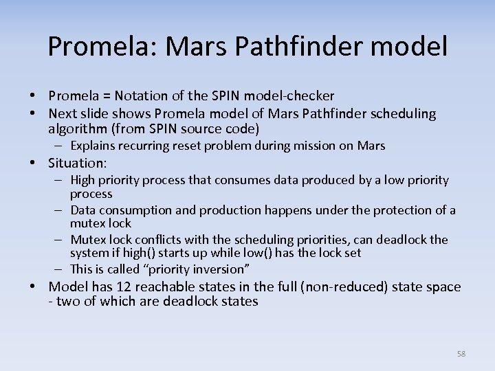 Promela: Mars Pathfinder model • Promela = Notation of the SPIN model-checker • Next