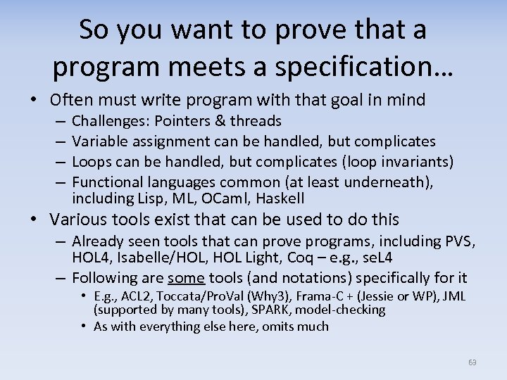 So you want to prove that a program meets a specification… • Often must