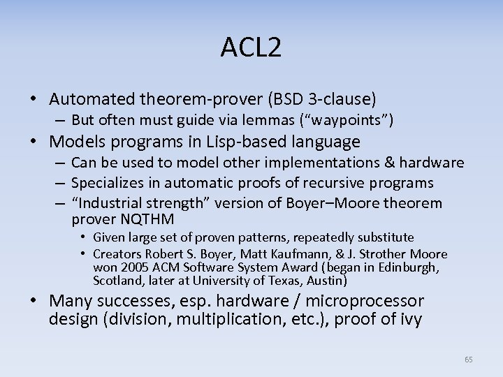 ACL 2 • Automated theorem-prover (BSD 3 -clause) – But often must guide via