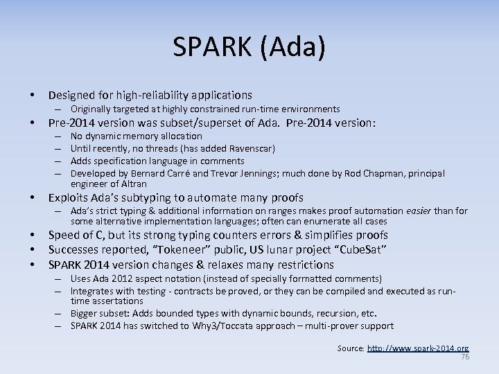 SPARK (Ada) • Designed for high-reliability applications – Originally targeted at highly constrained run-time